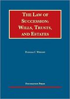 The Law of Succession - CasebookPlus Wills, Trusts, and Estates by Danaya Wright