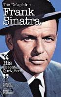 The Delaplaine Frank Sinatra - His Essential Quotations by Andrew Delaplaine
