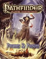 Pathfinder Player Companion: Potions & Poisons by Paizo Staff