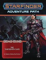 Starfinder Adventure Path: The Thirteenth Gate (Dead Suns 5 of 6) by Stephen Radney-MacFarland