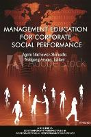 Management Education for Corporate Social Performance by Agata Stachowicz-Stanusch