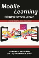 Mobile Learning Perspectives on Practice and Policy by Danielle Herro