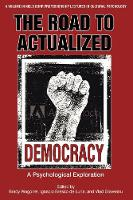 The Road to Actualized Democracy A Psychological Exploration by Brady Wagoner