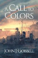Cover for A Call to Colors by John J Gobbell