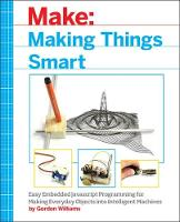 Making Things Smart by Gordon F. Williams