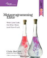 Metaprogramming Elixir by Chris McCord