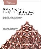Rails, Angular, Postgres and Bootstrap, 2e by David B. Copeland