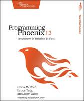 Programming Phoenix 1.3 by Chris McCord, Bruce Tate, Jose Valim