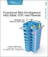 Functional Web Development with Elixir, OTP and Phoenix by Lance Halvorsen