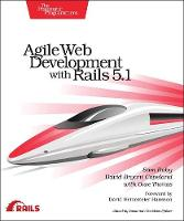 Agile Web Development with Rails 5.1 by Sam Ruby, David B. Copeland, Dave Thomas