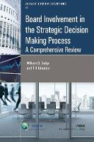 Board Involvement in the Strategic Decision Making Process A Comprehensive Review by William Q. Judge, Till Talaulicar