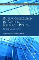 Bureaucratization in Academic Research Policy What Causes It? by Barry Bozeman, Jiwon Jung