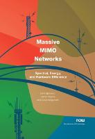Massive MIMO Networks Spectral, Energy, and Hardware Efficiency by Emil Bjornson, Jakob Hoydis, Luca Sanguinetti