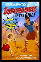 Superheroes of the Bible Action and Adventure Stories about Real-Life Heroes by Lisa Powers