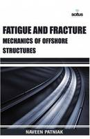 Fatigue & Fracture Mechanics of Offshore Structures by Naveen Patniak