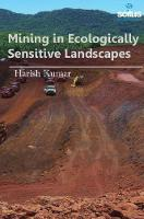 Mining in Ecologically Sensitive Landscapes by Harish Kumar