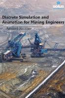 Discrete Simulation and Animation for Mining Engineers by Arvind Kumar