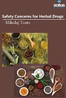 Safety Concerns for Herbal Drugs by Mikolaj Tosto
