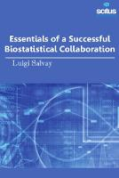 Essentials of a Successful Biostatistical Collaboration by Luigi Salvay