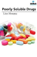 Poorly Soluble Drugs by Lino Messana