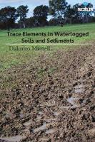 Trace Elements in Waterlogged Soils and Sediments by Dalmiro Martell