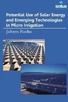 Potential Use of Solar Energy and Emerging Technologies in Micro Irrigation by Jeltsyn Rocha