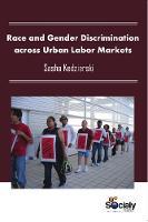 Race & Gender Discrimination Across Urban Labor Markets by Sasha Kedzierski