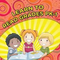 Learn to Read Grades Pk-1 by Speedy Publishing LLC