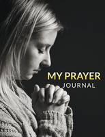 My Prayer Journal by Speedy Publishing LLC