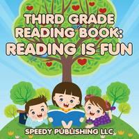 Third Grade Reading Book Reading Is Fun by Speedy Publishing LLC