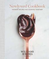 Newlywed Cookbook Favorite Recipes for Cooking Together by Williams Sonoma
