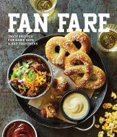 Fan Fare Game Day Recipes for Delicious Finger Foods, Drinks and More by Kate McMillan