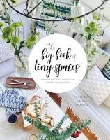 Small Spaces Style Because You Don't Have to Live Large to Live Beautifully by Whitney Leigh Morris