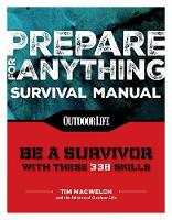 Prepare For Anything 338 Essential Skills by Tim Machwelch