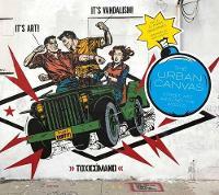 Urban Canvas Street Art Around the World by James G. Daichendt