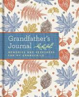Grandfather's Journal Memories and Keepsakes for My Grandchild by Laura Westlake