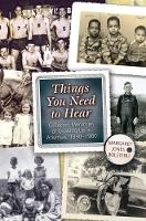 Things You Need to Hear Collected Memories of Growing Up in Arkansas, 1890? 1980 by Margaret Jones Bolsterli