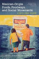 Mexican-Origin Foods, Foodways, and Social Movements A Decolonial Reader by Devon Pena