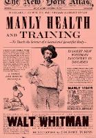 Manly Health And Training by Walt Whitman, Zachary Turpin