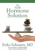 The New Hormone Solution by Erika, M.D. Schwartz