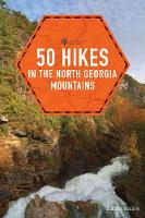 50 Hikes in the North Georgia Mountains by Johnny Molloy