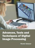 Advances, Tools and Techniques of Digital Image Processing by Niceto Salazar