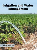 Irrigation and Water Management by Davis Twomey