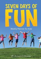 Seven Days of Fun - Weekly Planner for Kids by @Journals Notebooks