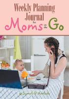 Weekly Planning Journal for Moms on the Go by @Journals Notebooks