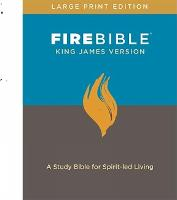 FIRE BIBLE, KING JAMES VERSION, LARGE PR A Study Bible for Spirit-led Living by Donald Stamps