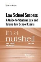 Law School Success in a Nutshell A Guide to Studying Law and Taking Law School Exams by Ann Burkhart, Robert Stein