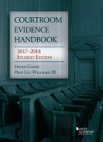 Courtroom Evidence Handbook 2017-2018 Student Edition by Steven Goode, Olin, III Wellborn