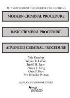 Modern Criminal Procedure, Basic Criminal Procedure, and Advanced Criminal Procedure, 2017 Supplement by Yale Kamisar, Wayne LaFave, Jerold Israel, Nancy King