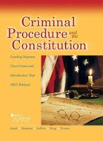 Criminal Procedure and the Constitution, Leading Supreme Court Cases and Introductory Text, 2017 by Jerold Israel, Yale Kamisar, Wayne LaFave, Nancy King